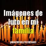 Imágenes de luto en mi familia
